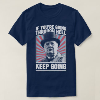Keep Going Churchill Motivational World War II Tee