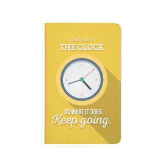 Keep going don't watch the clock yellow journals