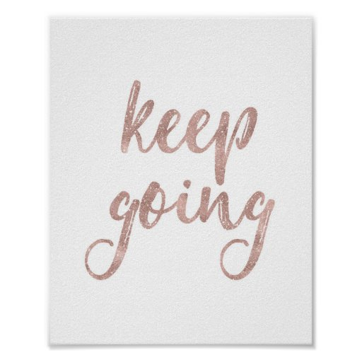 Keep Going - Rose Gold Glitter Quote Poster