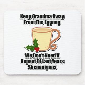 Keep Grandma Away From The Eggnog Mouse Mat