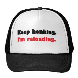 Keep honking I m reloading Trucker Hat