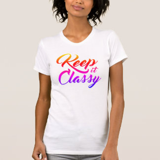 Keep it Classy T-Shirt