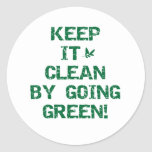 Keep it Clean by Going Green Round Stickers