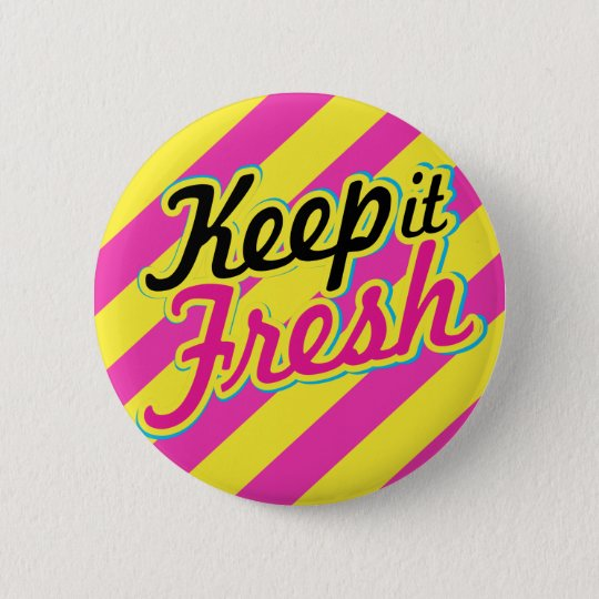 """Keep it Fresh"" Button"