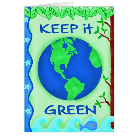 Keep It Green Earth Day Greeting Card