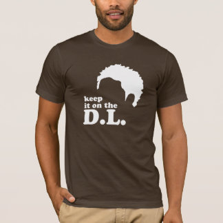 Keep it on the D.L. T-Shirt