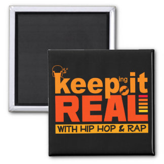 KEEP IT REAL hip hop magnet