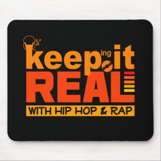 Keep It Real with hip hop mousepad