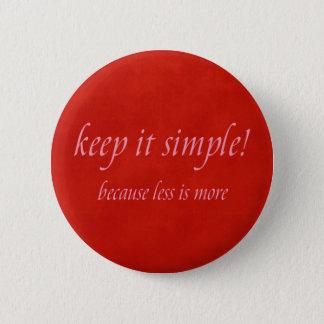 keep it simple 6 cm round badge