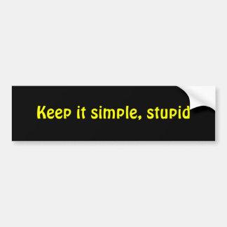 Keep it simple, stupid bumper sticker