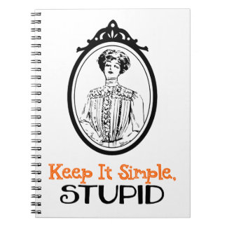 Keep It Simple, Stupid | Snarky Victorian Quote Spiral Note Books