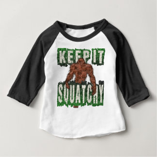 KEEP IT SQUATCHY BABY T-Shirt