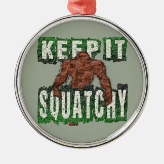 KEEP IT SQUATCHY CHRISTMAS ORNAMENT