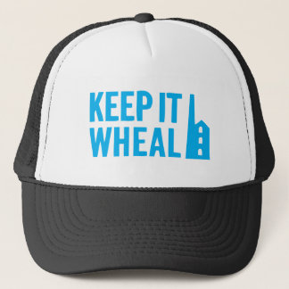 Keep It Wheal. Cornwall lovers this is for you. Trucker Hat