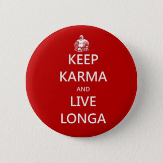 keep karma and live longa 6 cm round badge