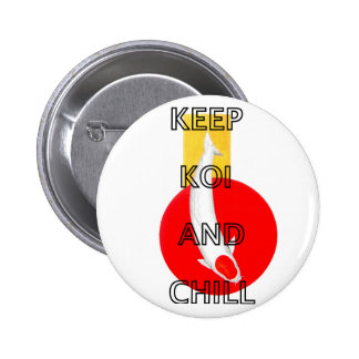 KEEP KOI AND CHILL 6 CM ROUND BADGE