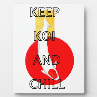 KEEP KOI AND CHILL PLAQUE