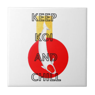 KEEP KOI AND CHILL TILE
