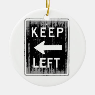 KEEP LEFT - Faded.png Round Ceramic Decoration
