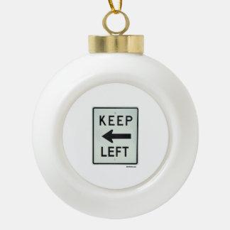 KEEP LEFT CERAMIC BALL DECORATION