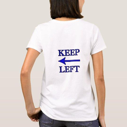 KEEP LEFT w arrow T-Shirt