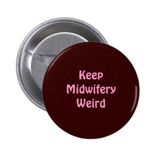 Keep Midwifery Weird 6 Cm Round Badge