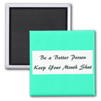 Keep Mouth Shut Square Magnet