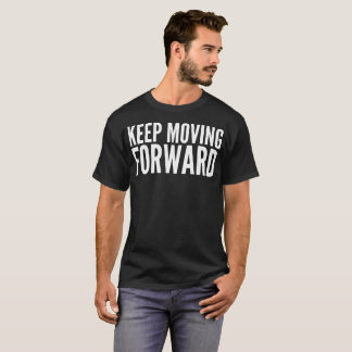"""Keep Moving Forward"" Typography T-Shirt"