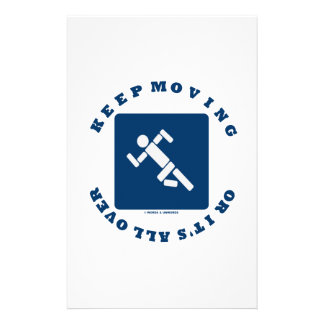 Keep Moving Or It's All Over (Pictogram Sign) Custom Stationery