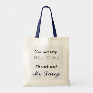 Keep Mr Grey I ll Stick with Mr Darcy Tote Bag