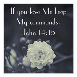 keep my commands bible verse John 14:15 Poster
