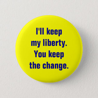 Keep My Liberty Button