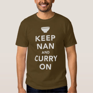 'Keep Nan and Curry On' Parody t-shirt