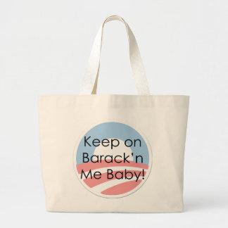 Keep On Barack'n Me Baby! Text Canvas Bags