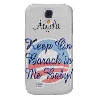 Keep On Barrack in Me Baby Logo Script Samsung Galaxy S4 Case
