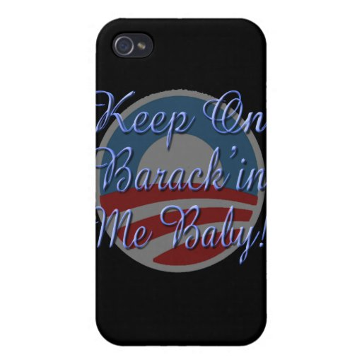 Keep On Barrack'in Me Baby! Logo Script Case For iPhone 4