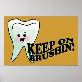 Keep On Brushin! Dentist Poster