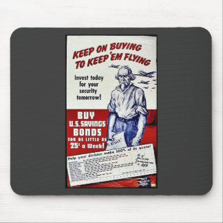 Keep On Buying To Keep Em Flying Buy U S Savings Mouse Pad