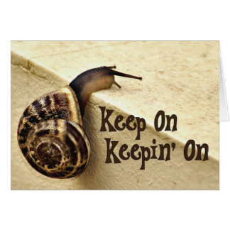 Keep On Keepin' On Encouragement Greeting Card