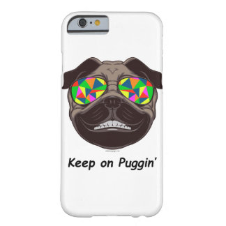 Keep on Puggin' Barely There iPhone 6 Case