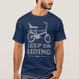 Keep On Riding - Chopper Bicycle T Shirt