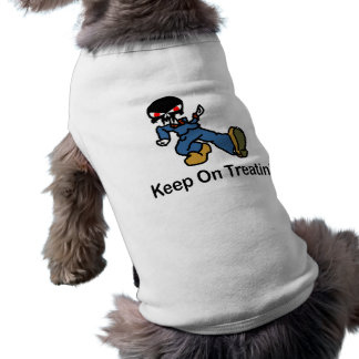 Keep on Treatin' Shirt