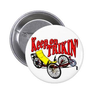 Keep On Trikin' 6 Cm Round Badge