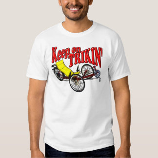 Keep On Trikin' Shirt
