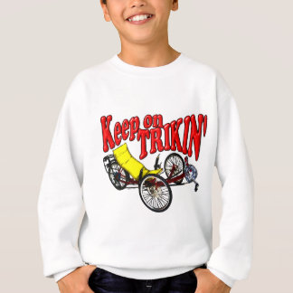 Keep On Trikin' Sweatshirt