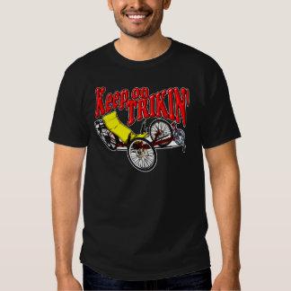 Keep On Trikin' T-shirts