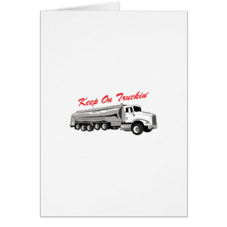 Keep On Truckin Greeting Card