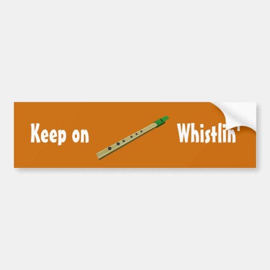Keep on Whistlin' Bumper sticker