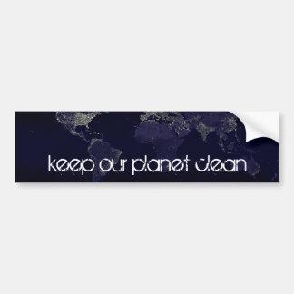 keep our planet clean bumper sticker