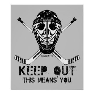 Keep Out Hockey Goalie Poster